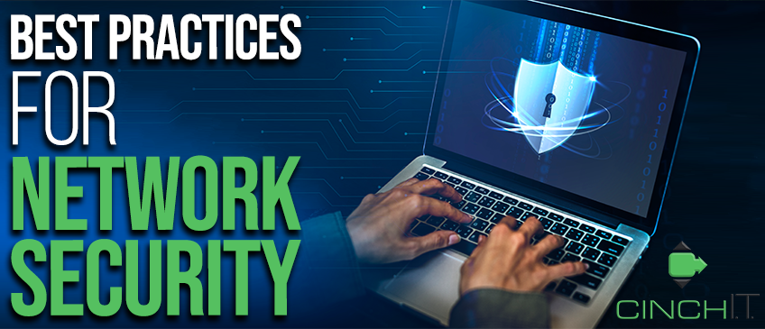 Network security best practices graphic by Cinch IT, Worcester MA